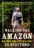 Walking the Amazon ebook by Ed Stafford