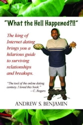 What the Hell Happened? ebook by Benjamin, Andrew S.