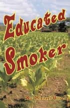 Educated Smoker - DSFPlan ebook by Michael Oliver