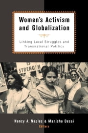 Women's Activism and Globalization ebook by Desai, Manisha