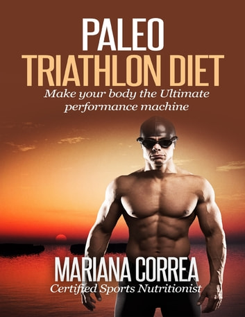 Paleo Triathlon Diet ebook by Mariana Correa