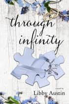 through infinity: forever and a day book 1 - forever and a day ebook by Libby Austin