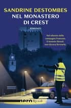 Nel monastero di Crest (Nero Rizzoli) ebook by Sandrine Destombes