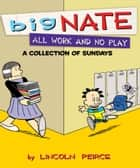 Big Nate All Work and No Play ebook by