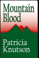 Mountain Blood ebook by Patricia Knutson