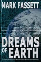 Dreams of Earth ebook by Mark Fassett