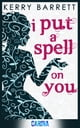 I Put A Spell On You (Could It Be Magic?, Book 2) ebook by Kerry Barrett