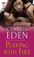 Playing With Fire e-bog by Cynthia Eden