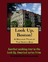 A Walking Tour of the Boston's North End ebook by Doug Gelbert