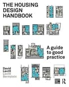 The Housing Design Handbook ebook by David Levitt