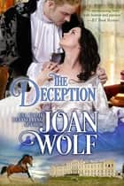 The Deception ebook by Joan Wolf