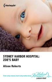 Sydney Harbor Hospital: Zoe's Baby ebook by Alison Roberts