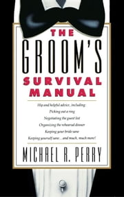Groom's Survival Manual ebook by Michael R. Perry