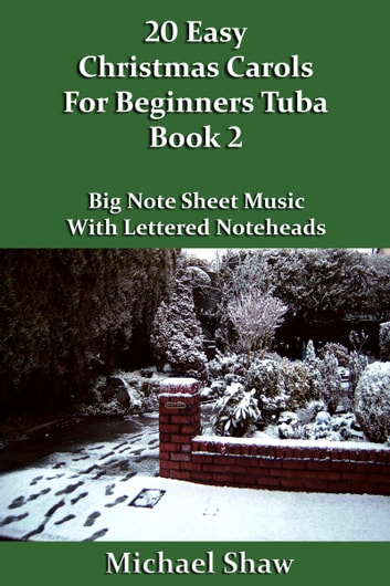 20 Easy Christmas Carols For Beginners Tuba: Book 2 ebook by Michael Shaw