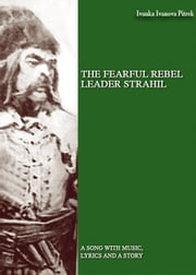 THE FEARFUL REBEL leader STRAHIL ebook by Ivanka Ivanova Pietrek