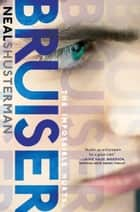 Bruiser eBook by Neal Shusterman