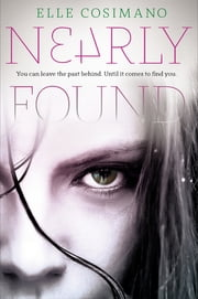 Nearly Found ebook by Elle Cosimano