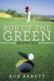 RUB OF THE GREEN REVISITED ebook by BOB ARNETT