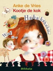 Kootje de kok ebook by Anke de Vries, Ann de Bode