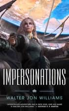 Impersonations ebook by Walter Jon Williams