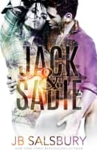 Jack & Sadie ebook by JB Salsbury