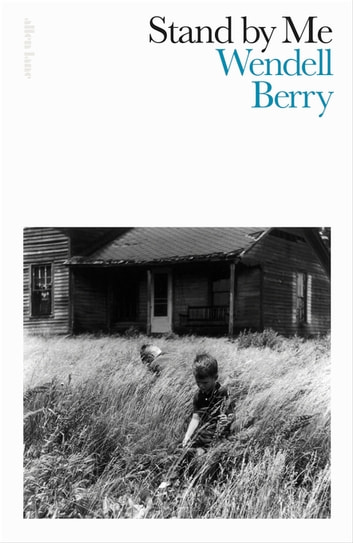 Stand By Me ebook by Wendell Berry