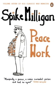 Peace Work ebook by Spike Milligan