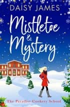 Mistletoe & Mystery ebook by Daisy James