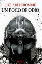 Un poco de odio ebook by Joe Abercrombie, Manu Viciano