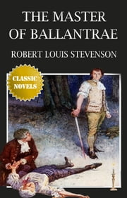 The Master of Ballantrae A Winter's Tale Popular Classic Literature ebook by Robert Louis Stevenson