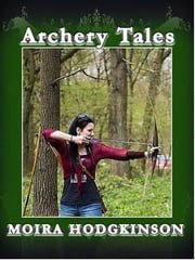 Archery Tales ebook by Moira Hodgkinson