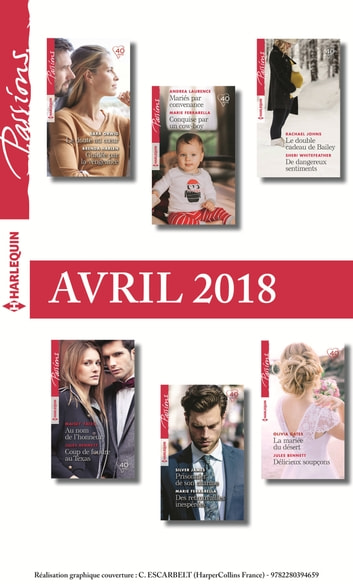 12 romans Passions (nº713 à 718 - Avril 2018) ebook by Collectif