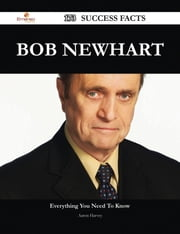 Bob Newhart 173 Success Facts - Everything you need to know about Bob Newhart ebook by Aaron Harvey