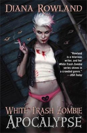 White Trash Zombie Apocalypse ebook by Diana Rowland