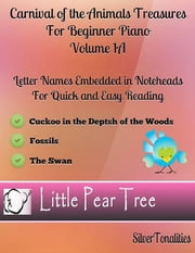 Carnival of the Animals Treasures for Beginner Piano - Volume 1 A ebook by Silver Tonalities