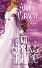 The Spring Bride ebook by Anne Gracie