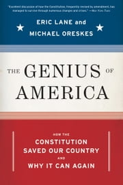 The Genius of America - How the Constitution Saved Our Country--and Why It Can Again ebook by Eric Lane,Michael Oreskes