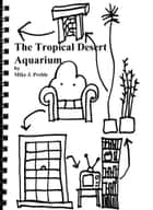 The Tropical Desert Aquarium Adventure ebook by Mike Preble