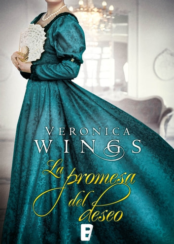 La promesa del deseo ebook by Veronica Wings