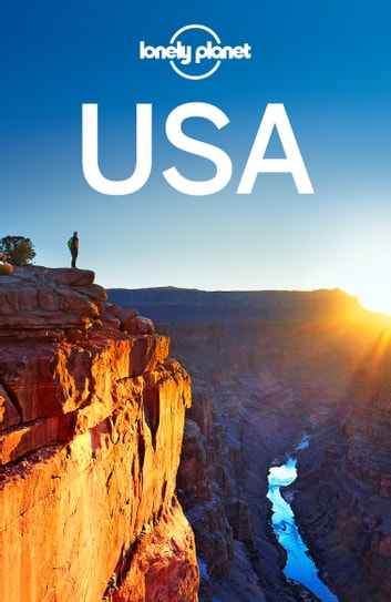 Lonely Planet USA ebook by Lonely Planet,Amy C Balfour,Sandra Bao,Sara Benson,Adam Karlin,Zora O'Neill,Becky Ohlsen,Kevin Raub,Brendan Sainsbury