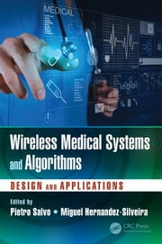 Wireless Medical Systems and Algorithms: Design and Applications ebook by Salvo, Pietro