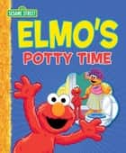 Elmo's Potty Time (Sesame Street Series) ebook by Caleb Burroughs, Sesame Workshop
