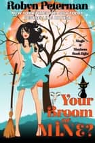 Your Broom or Mine? - Magic and Mayhem, #8 ebook by Robyn Peterman