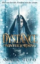 Dystance: Winter's Rising ebook by Mark Tufo