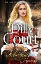 The Reluctant Heiress ebook by Dilly Court