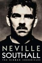 Neville Southall: The Binman Chronicles ebook by Neville Southall
