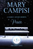 A Family Affair Shorts: Peace ebook by Mary Campisi