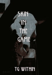 Skin in the Game ebook by TG Within