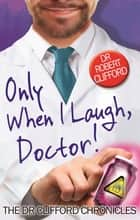 Only When I Laugh, Doctor ebook by