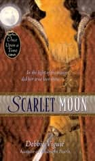 Scarlet Moon ebook by Debbie Viguié, Mahlon F. Craft